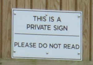 You must be joking! How does your brain work - photo of 'private' sign