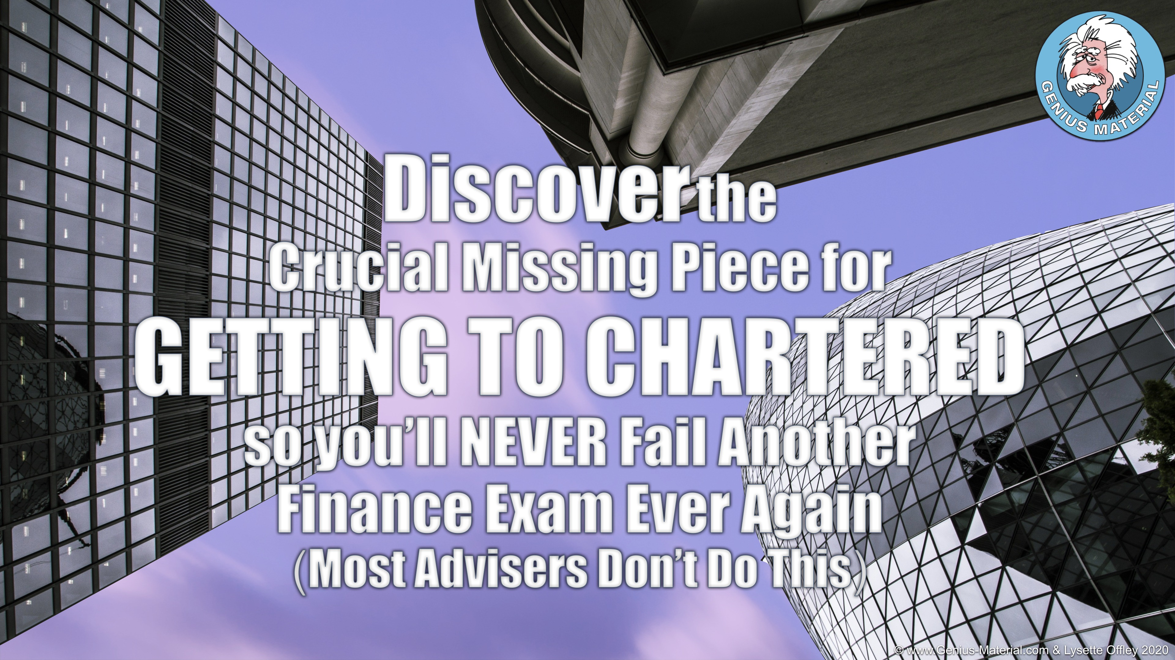 The Crucial Missing Piece for GETTING TO CHARTERED